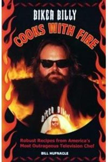 Picture of Biker Billy Cooks with Fire - Bill Hufnagle