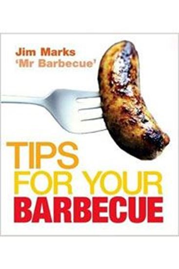 Picture of Tips for Your Barbecue - Jim Marks